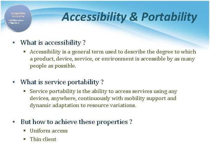 Accessibility & Portability • What is accessibility ? § Accessibility is a general term