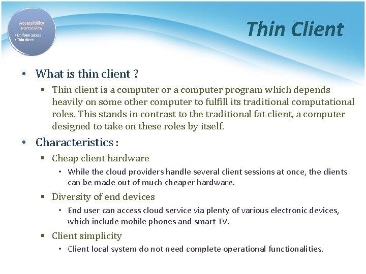 Thin Client • What is thin client ? § Thin client is a computer