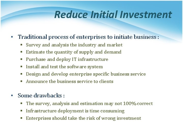 Reduce Initial Investment • Traditional process of enterprises to initiate business : § §