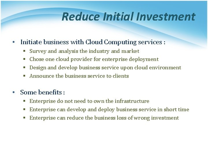 Reduce Initial Investment • Initiate business with Cloud Computing services : § § Survey