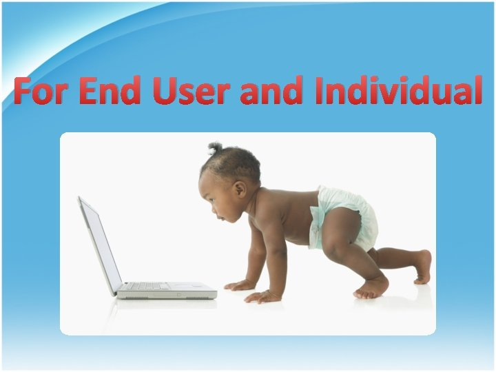 For End User and Individual