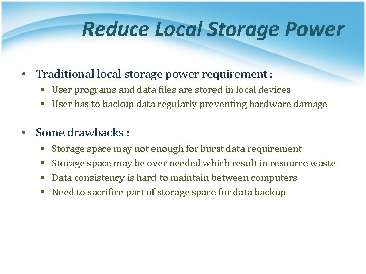 Reduce Local Storage Power • Traditional local storage power requirement : § User programs