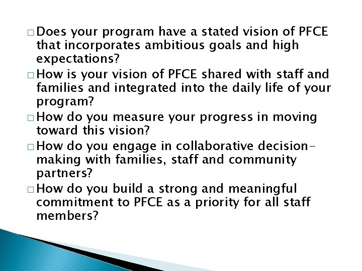 � Does your program have a stated vision of PFCE that incorporates ambitious goals