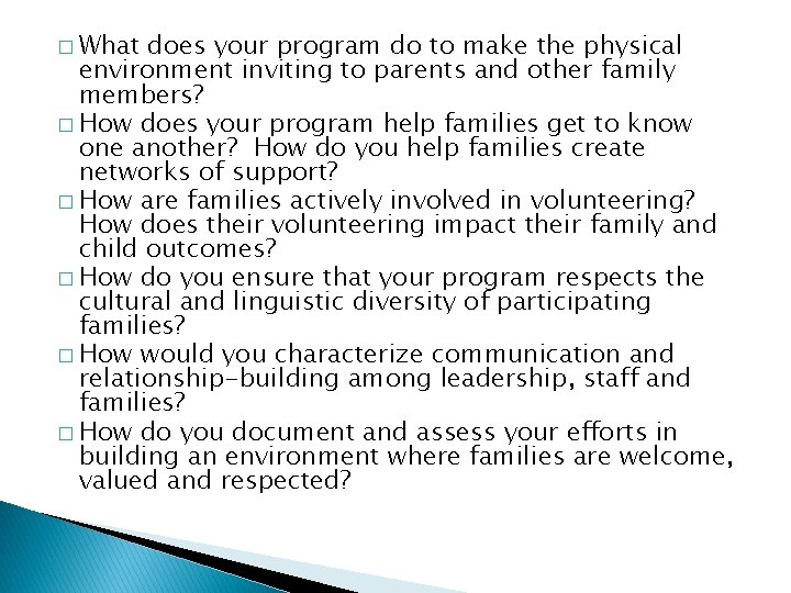 � What does your program do to make the physical environment inviting to parents