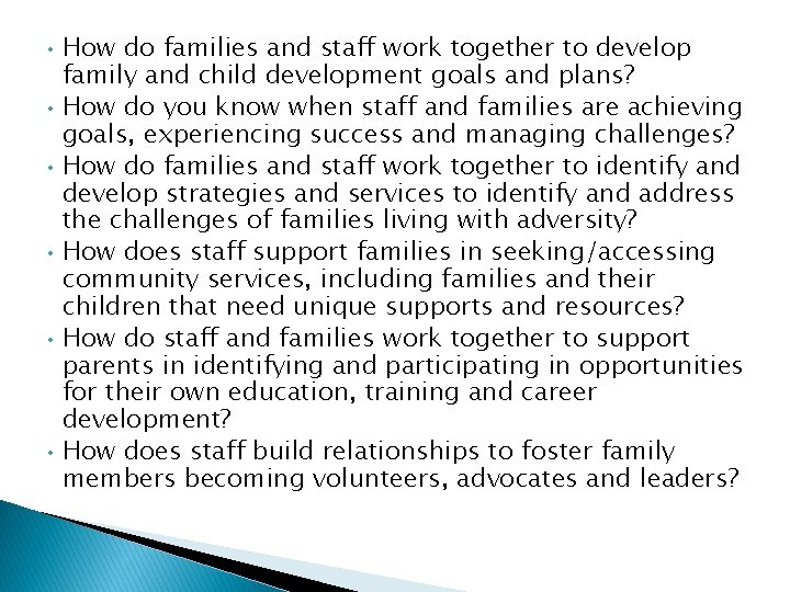 • • • How do families and staff work together to develop family