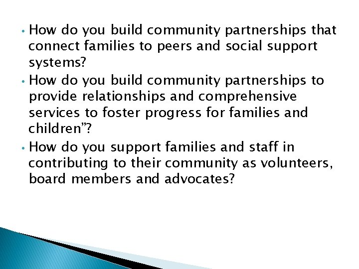 How do you build community partnerships that connect families to peers and social support