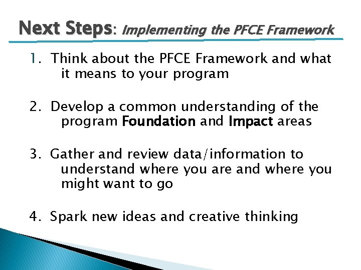 Next Steps: Implementing the PFCE Framework 1. Think about the PFCE Framework and what