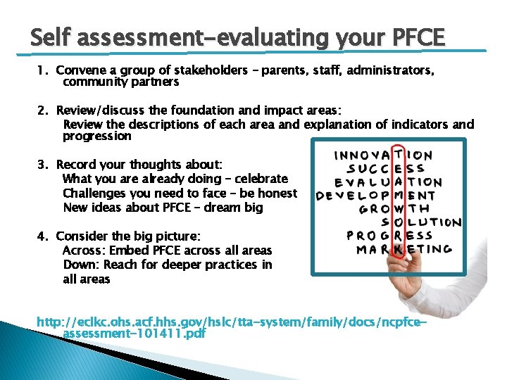 Self assessment-evaluating your PFCE 1. Convene a group of stakeholders – parents, staff, administrators,