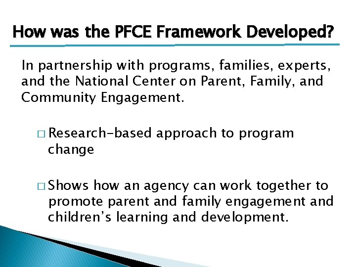 How was the PFCE Framework Developed? In partnership with programs, families, experts, and the