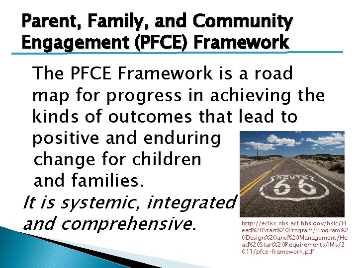Parent, Family, and Community Engagement (PFCE) Framework The PFCE Framework is a road map