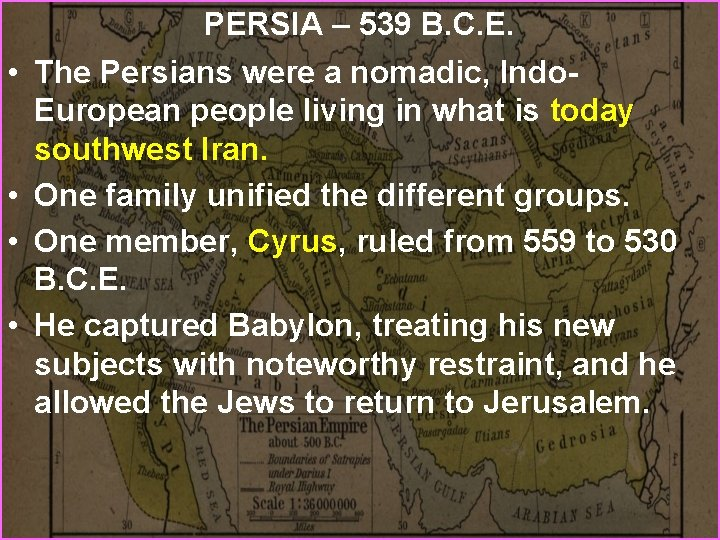• • PERSIA – 539 B. C. E. The Persians were a nomadic,