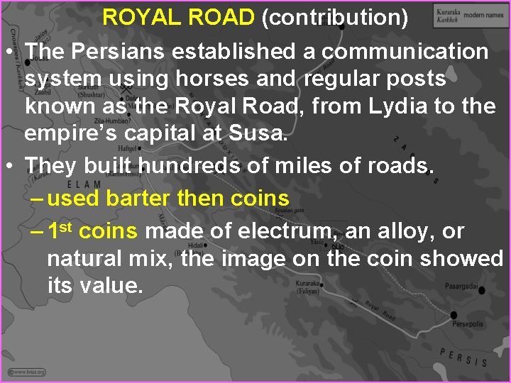 ROYAL ROAD (contribution) • The Persians established a communication system using horses and regular