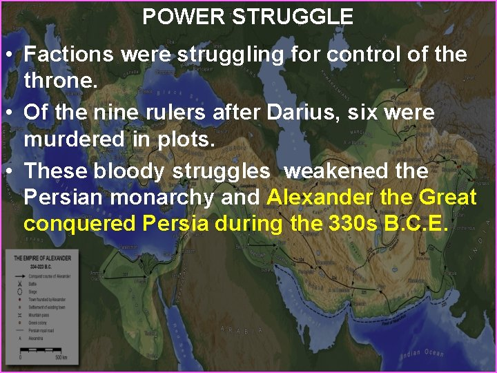 POWER STRUGGLE • Factions were struggling for control of the throne. • Of the