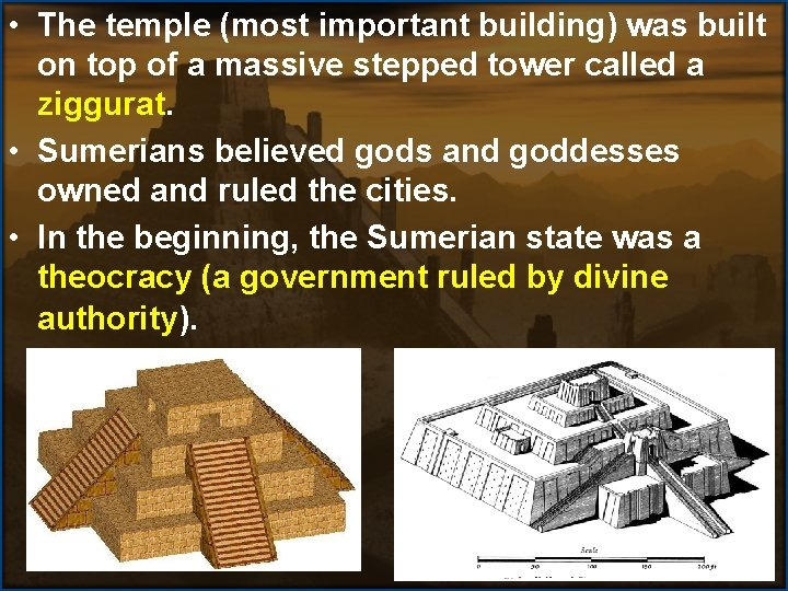 • The temple (most important building) was built on top of a massive
