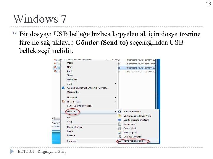 28 Windows 7 Bölüm 3 -Denetim Masası Simgeleri Bir dosyayı USB belleğe hızlıca kopyalamak