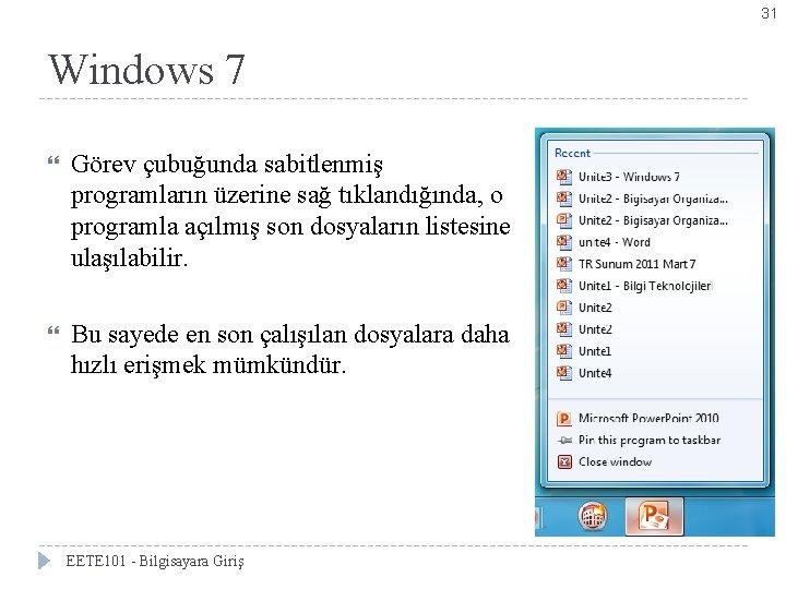 31 Windows 7 Bölüm 2 -Windows 7'yi Kişiselleştirmek Görev çubuğunda sabitlenmiş programların üzerine sağ
