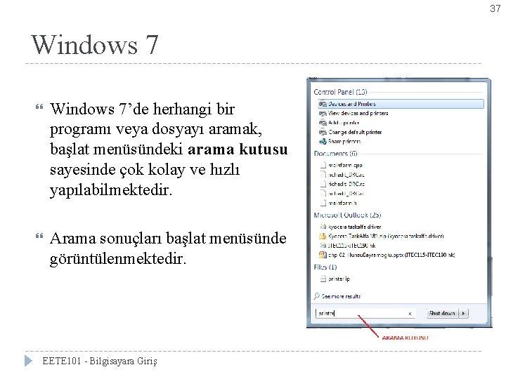 37 Windows 7'de herhangi bir programı veya dosyayı aramak, başlat menüsündeki arama kutusu sayesinde
