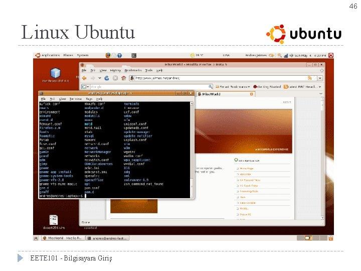 46 Linux Ubuntu EETE 101 - Bilgisayara Giriş