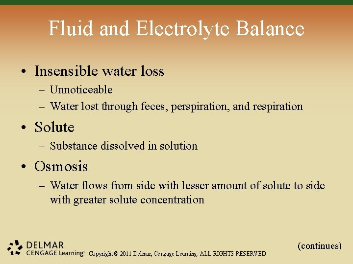 Fluid and Electrolyte Balance • Insensible water loss – Unnoticeable – Water lost through