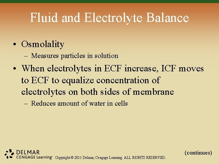 Fluid and Electrolyte Balance • Osmolality – Measures particles in solution • When electrolytes