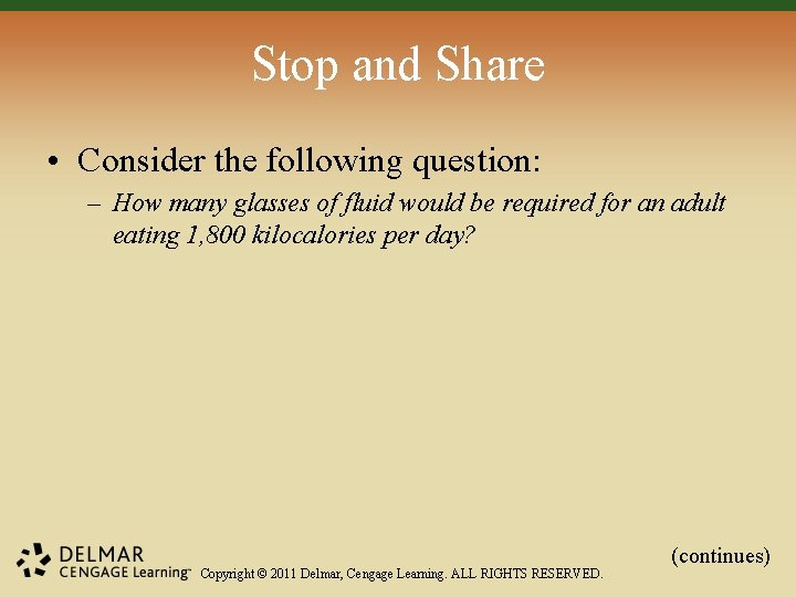 Stop and Share • Consider the following question: – How many glasses of fluid