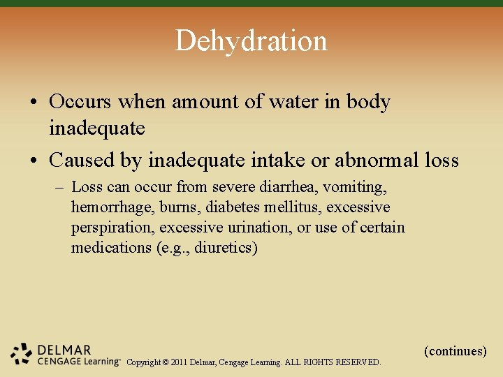 Dehydration • Occurs when amount of water in body inadequate • Caused by inadequate