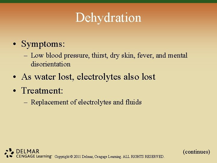 Dehydration • Symptoms: – Low blood pressure, thirst, dry skin, fever, and mental disorientation