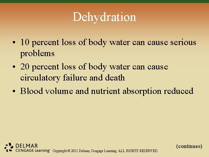 Dehydration • 10 percent loss of body water can cause serious problems • 20