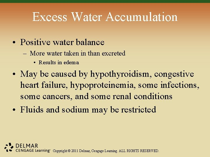 Excess Water Accumulation • Positive water balance – More water taken in than excreted
