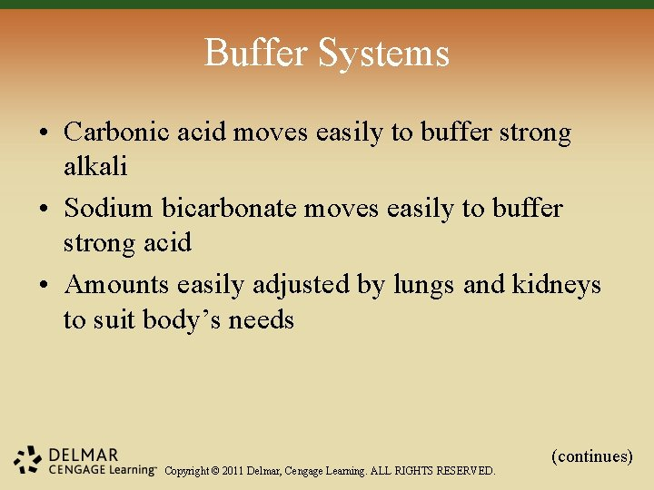 Buffer Systems • Carbonic acid moves easily to buffer strong alkali • Sodium bicarbonate