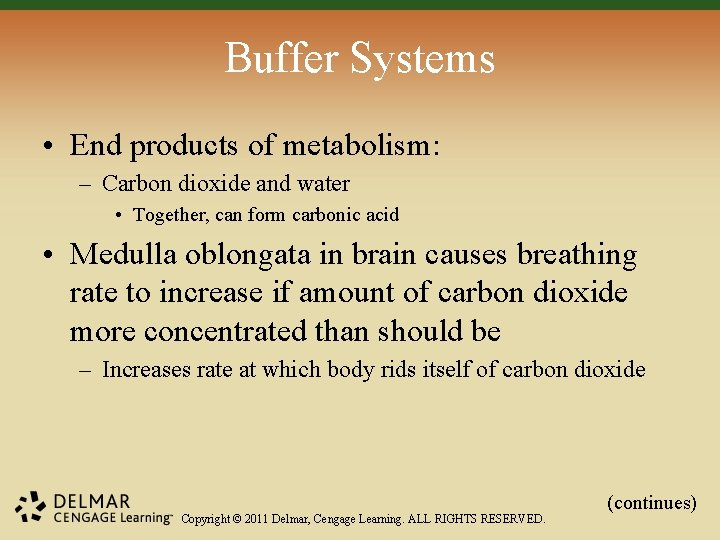 Buffer Systems • End products of metabolism: – Carbon dioxide and water • Together,