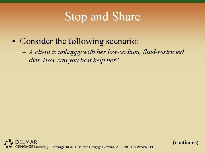Stop and Share • Consider the following scenario: – A client is unhappy with