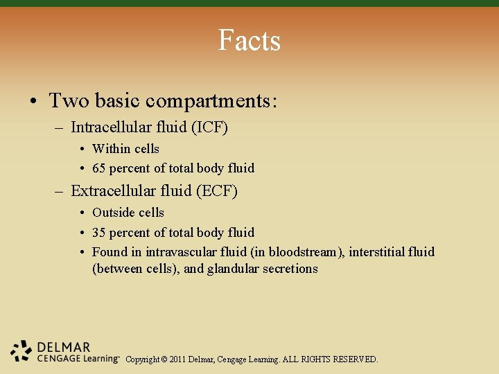 Facts • Two basic compartments: – Intracellular fluid (ICF) • Within cells • 65