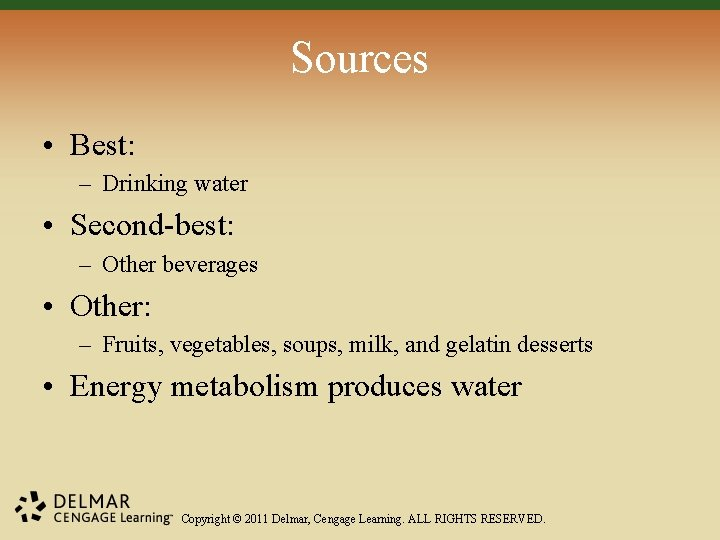 Sources • Best: – Drinking water • Second-best: – Other beverages • Other: –