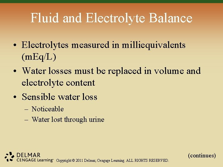 Fluid and Electrolyte Balance • Electrolytes measured in milliequivalents (m. Eq/L) • Water losses