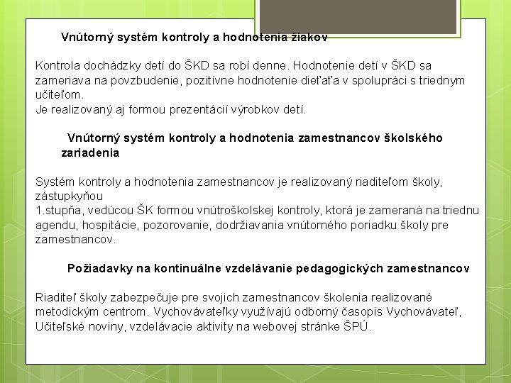 Vnútorný systém kontroly a hodnotenia žiakov Kontrola dochádzky detí do ŠKD sa robí denne.