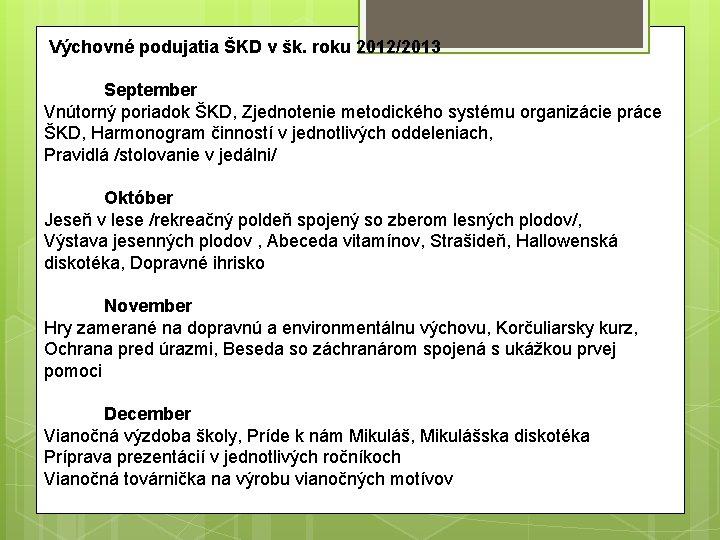Výchovné podujatia ŠKD v šk. roku 2012/2013 September Vnútorný poriadok ŠKD, Zjednotenie metodického