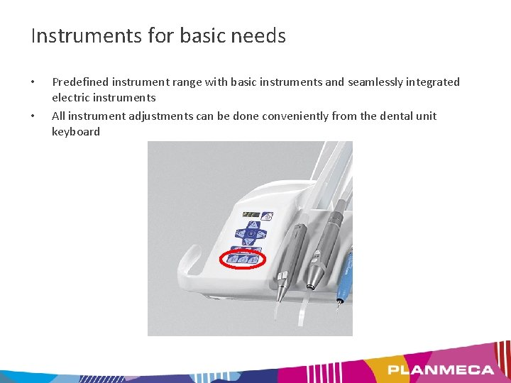 Instruments for basic needs • • Predefined instrument range with basic instruments and seamlessly