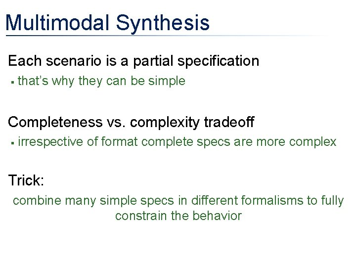 Multimodal Synthesis • Each scenario is a partial specification § that's why they can