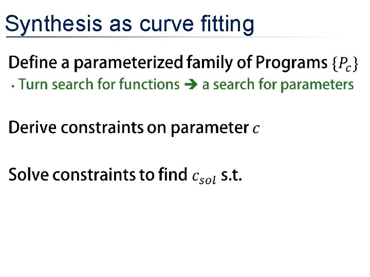 Synthesis as curve fitting •
