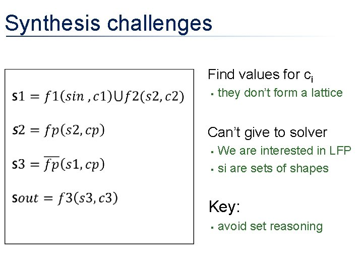 Synthesis challenges • Find values for ci § they don't form a lattice •