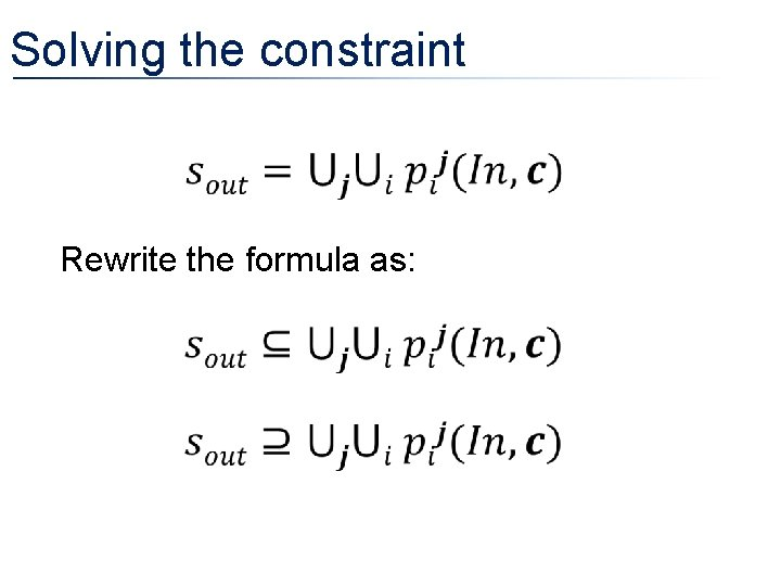 Solving the constraint Rewrite the formula as: