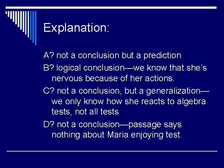 Explanation: A? not a conclusion but a prediction B? logical conclusion—we know that she's