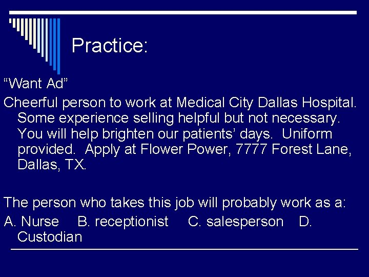 """Practice: """"Want Ad"""" Cheerful person to work at Medical City Dallas Hospital. Some experience"""