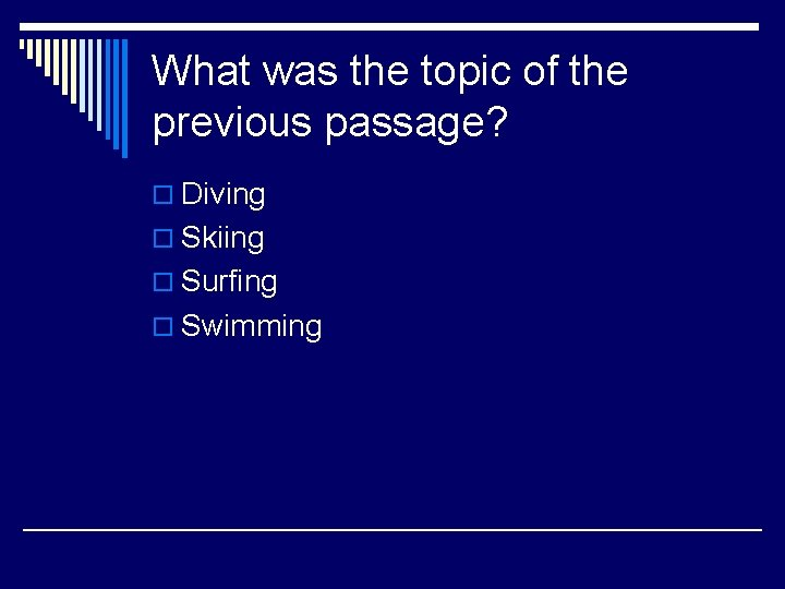 What was the topic of the previous passage? o Diving o Skiing o Surfing