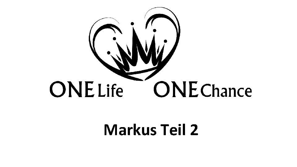 Markus Teil 2