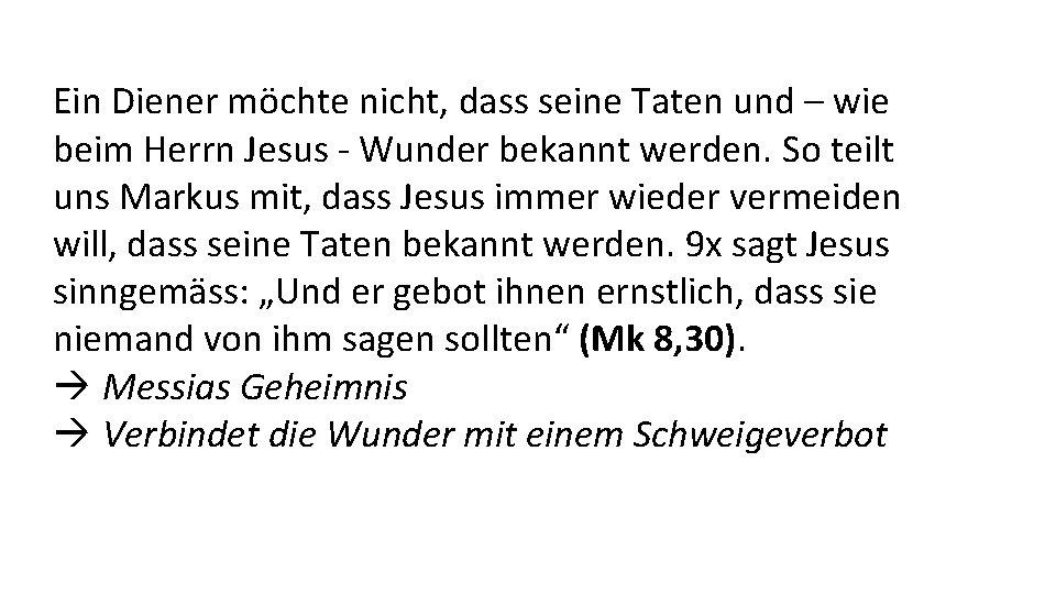 Ein Diener möchte nicht, dass seine Taten und – wie beim Herrn Jesus -