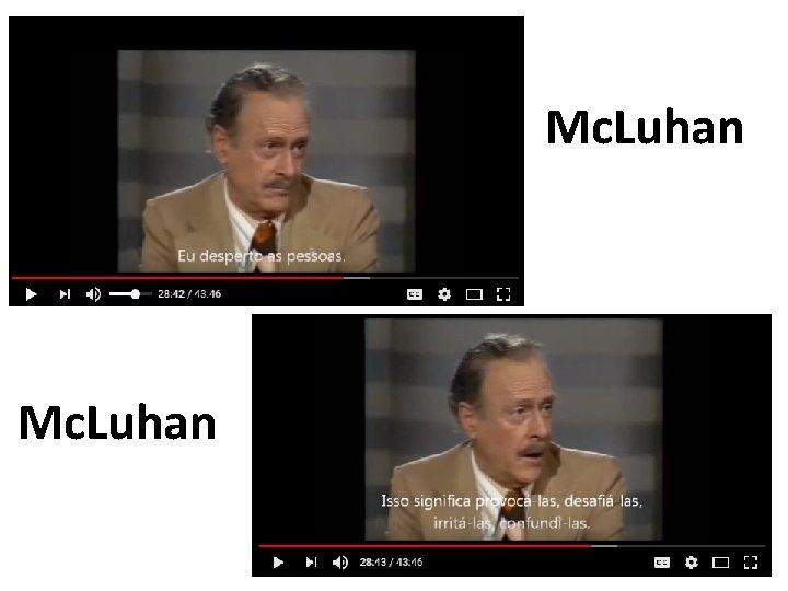 Mc. Luhan
