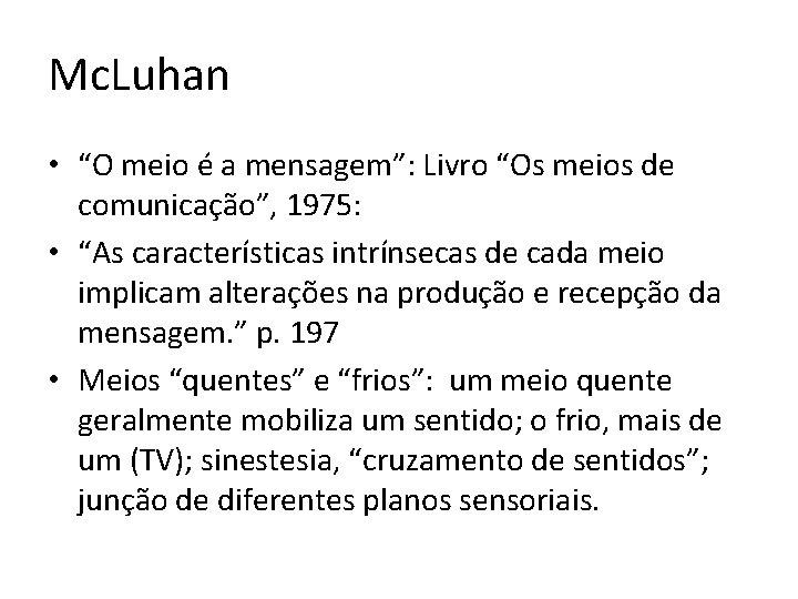 """Mc. Luhan • """"O meio é a mensagem"""": Livro """"Os meios de comunicação"""", 1975:"""