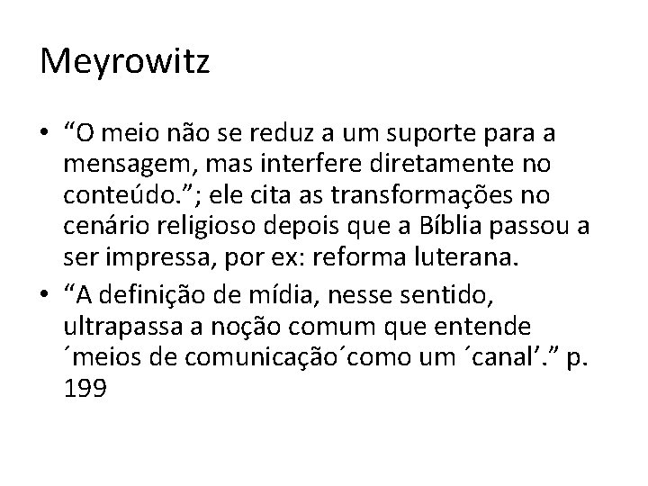 """Meyrowitz • """"O meio não se reduz a um suporte para a mensagem, mas"""